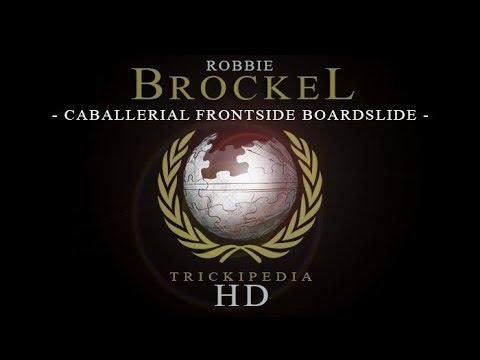 Robbie Brockel: Trickipedia - Caballerial Frontside Boardslide
