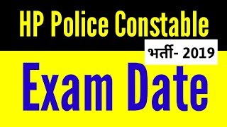 HP Police Constable Bharti Written Exam Date || HP Police Bharti Exam Date