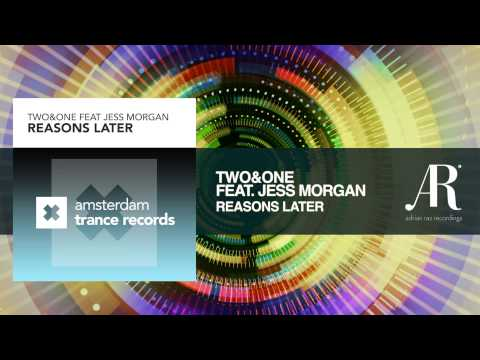 Two&One feat. Jess Morgan - Reasons Later (Adrian Raz Recordings / Amsterdam Trance)