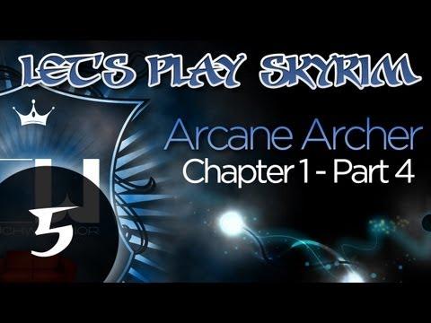 Let's Play Skyrim: Arcane Archer Assassin -Chapter 1 - Part 4