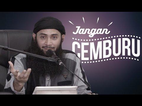 Jangan Cemburu - Ustadz Dr.Syafiq Bin Riza Basalamah.MA
