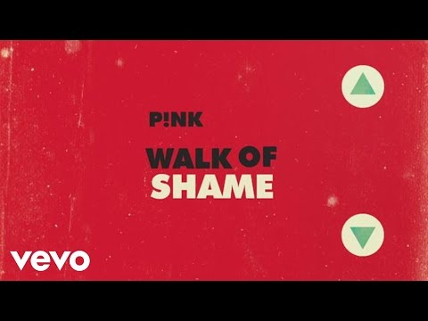 P!Nk - Walk Of Shame