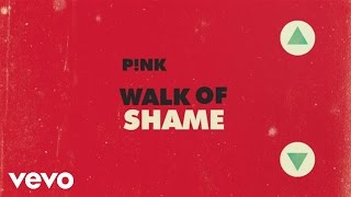 P!nk - Walk of Shame (Official Lyric Video)