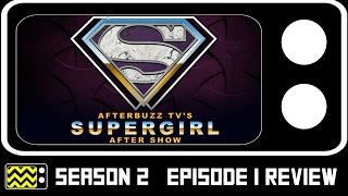 Supergirl Season 2 Episode 1 Review & After Show | AfterBuzz TV