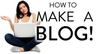 How To Make a Blog - Step by Step for Beginners!
