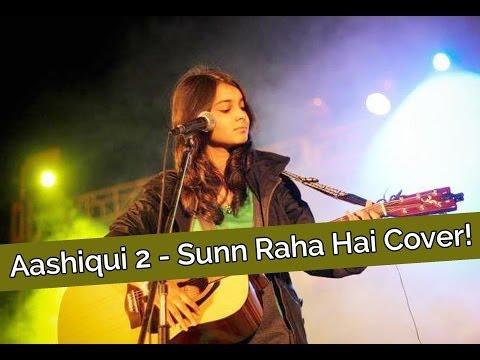 Shraddha Sharma I Aashiqui 2 - Sunn Raha Hai Cover Song!!
