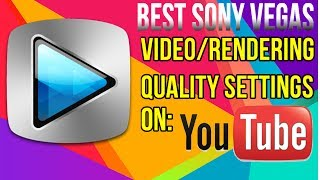 (IN DEPTH) Best Sony Vegas Gameplay Video/Rendering Quality Settings on Youtube 2014!