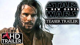 Star Wars Episode IX - A New Order - TEASER TRAILER - Daisy Ridley, Adam Driver CONCEPT