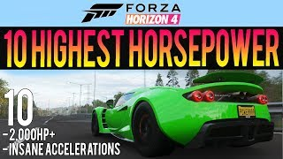 Forza Horizon 4 - 10 Highest HP Cars In The Game! - 2,000HP+ INSANE Accelerations