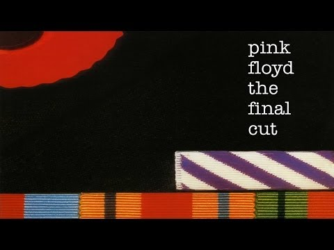 The Final Cut (Full Album) - Pink Floyd - 2011 Remaster