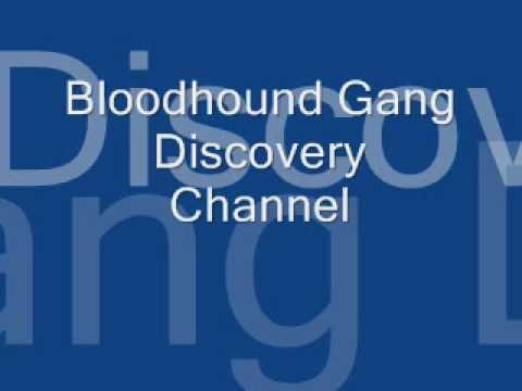 Bloodhound Gang Discovery channel