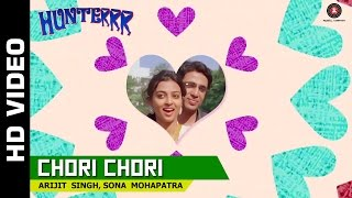 Chori Chori Official Video | Hunterrr | Arijit Singh & Sona Mohapatra
