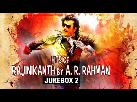 Hits Of Rajnikant By A.R.Rahman - Jukebox 2