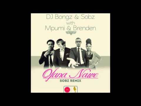 DJ Bongz & Sobz - Ofana Nawe (Sobz Remix)