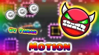 Geometry Dash (2.0) - Motion by Taman (DEMON)