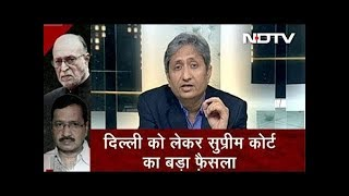 Prime Time Intro | Ravish Kumar on Supreme Court Verdict on Lieutenant Governor's Powers