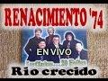 Renacimiento 74 - Rio crecido