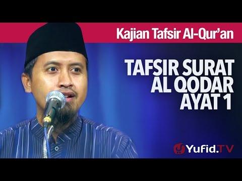 Kajian Tafsir Al Quran: Tafsir Surat Al Qodar Ayat 1 - Ustadz Abdullah Zaen, MA