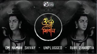 Om Namah Shivaay (ॐ नमः शिवाय) | Unplugged Version by Ravi Zharotia | Chordsguru