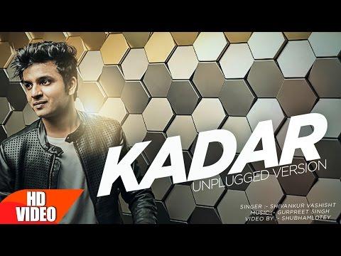 Kadar (Unplugged Version) | Ankur Vashisht | Latest Punjbai Video Download