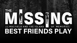 Best Friends Play The Missing: J.J. Macfield and the Island of Memories