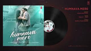 Humnava Mere Full Song Jubin Nautiyal Manoj Muntashir Rocky Shiv Bhushan Kumar