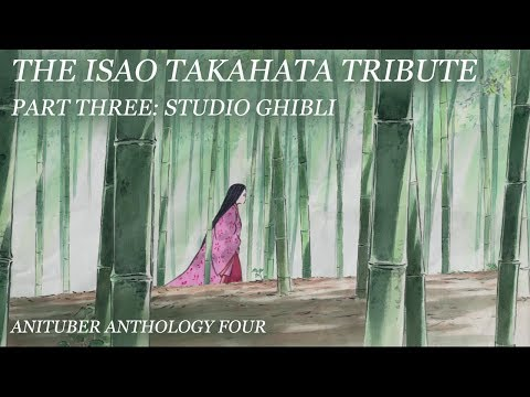The Isao Takahata Tribute, Part III: Studio Ghibli | Anituber Anthology 4