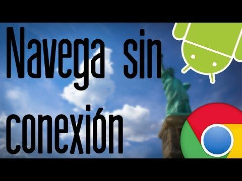 Como navegar sin internet en Google Chrome