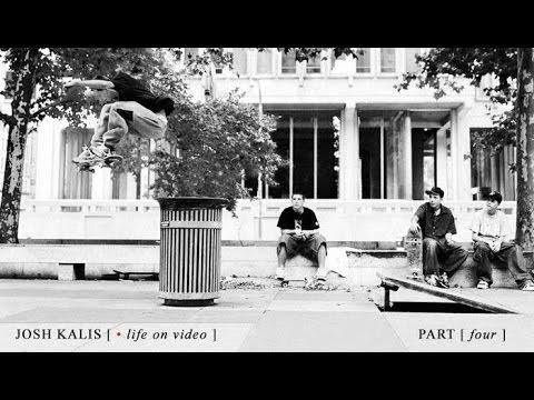 Josh Kalis: Life On Video - Part 4