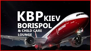 KBP Kiev Borispol and child care lounge in KBP Kiev Borispol Ukraine international airport