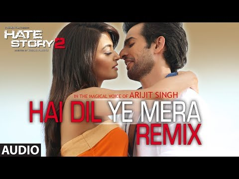 Hai Dil Ye Mera - Remix | Full Audio Song | Arijit Singh | Hate Story 2 video