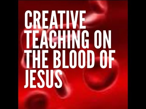 Creative Teaching On The Blood Of Jesus