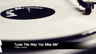 Watch Casey James Love The Way You Miss Me video