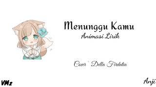 Anji - Menunggu Kamu Cover by Della Firdatia (Official Animasi Lirik Lagu Kekinian)