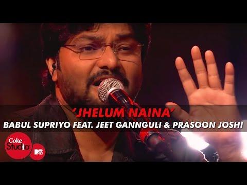 Babul Supriyo Feat Jeet Ganguly Prasun Joshi - Jhelum Naina