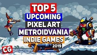 Top 5 Upcoming Pixel Art Metroidvania Indie Games 2019