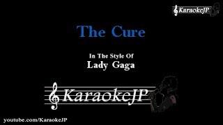 The Cure (Karaoke) - Lady Gaga