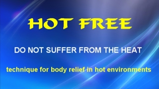 HOT FREE - do not suffer from the heat