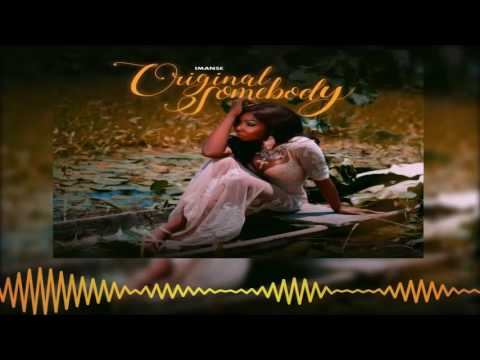 IMANSE - Original Somebody [Official Audio]