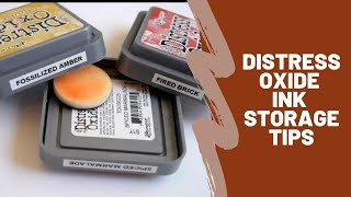 UPDATE Storing Distress Oxide Inks