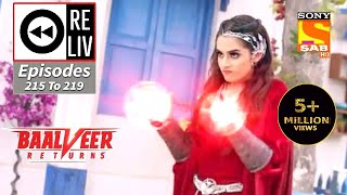 Weekly ReLIV - Baalveer Returns - 19th October 2020 To 23rd October 2020 - Episodes 215 To 219