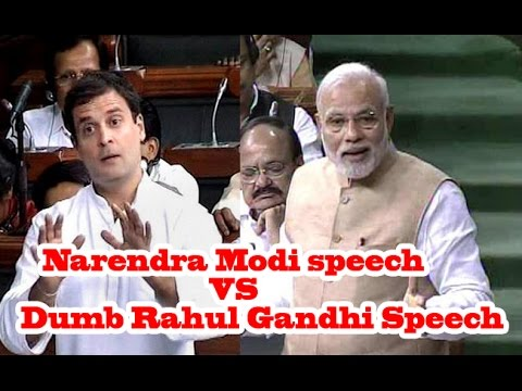Compare Plz: Narendra Modi speech VS Dumb Rahul Gandhi Speech in parliament
