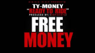 Ty Money - Ready To Ride #FreeMONEY (Prod By. HSP/OKBTZ)