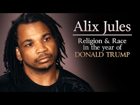 Alix Jules: Religion and Race in the Year of Donald Trump