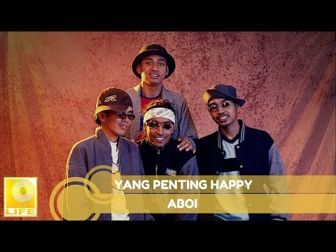 Aboi- Yang Penting Happy