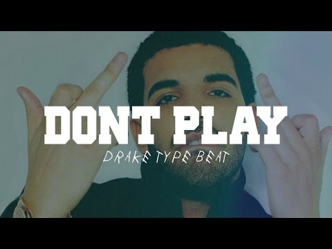 Drake Type Beat - Don't Play | 2015 Rap Instrumental (Prod. Tantu Beats)