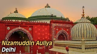 Hazrat Nizamuddin Auliya Dargah - Delhi | Ziyarat & History