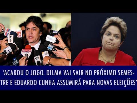 'Acabou o jogo. Dilma vai sair no próximo semestre e Eduardo Cunha assumirá para novas eleições'
