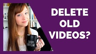 Should I Delete Old Videos From My YouTube Channel?