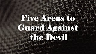 Five Areas to Guard Against the Devil